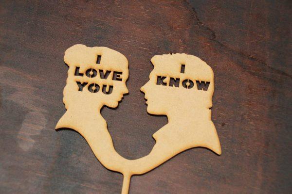 I Love You, I Know - Cake Topper - Design 3 1