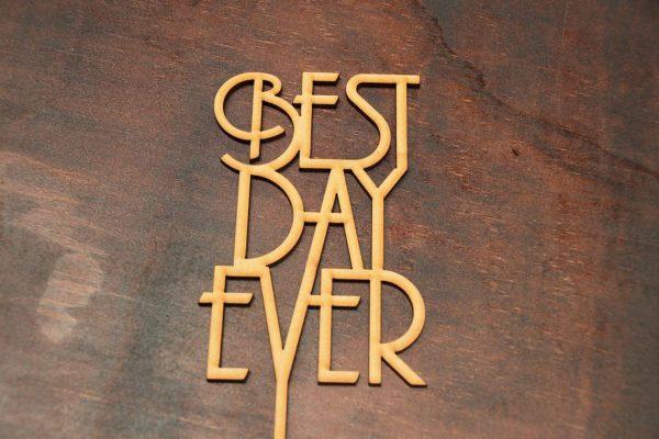 Best Day Ever - Cake Topper - Design 2 1
